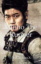 Minho the runner (Minho x reader) by CaiteyXm