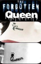 The Forgotten Queen by SiMissSungitAko