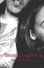 Blood's Brothers by rockersforlife