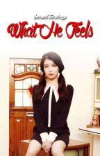 What He Feels by ilocanaTuesdays