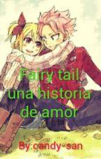 Fairy tail una historia de amor by candy-san