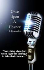 Once Upon A Chance - Greyson Chance Fan Fiction by GreyGreyGlitter