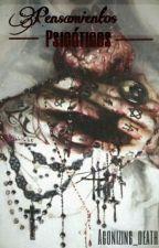 Pensamientos Psicóticos by Agonizing_death