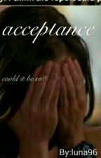 Acceptance by luna96
