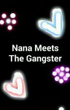 Nana meets the Gangter by ButterYhan