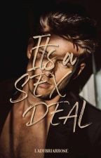 Its a SEX DEAL(COMPLETED)(Eng-Fil Story) by AmyLovelace
