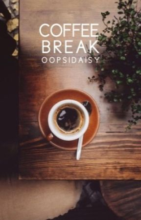 Coffee Break | ✓ by OopsiDaisy