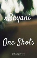 xBayani One Shots by HopelesslyMelody