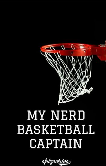 My Nerd Basketball Captain