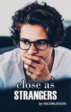 Close As Strangers || b.s. by nicomlinson
