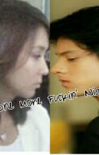 One More Fuckin' Night *Kathniel* (SPG) by _Pervert_is_me