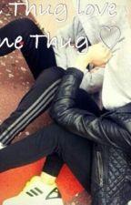 Un Thug love d'une Thug ♡ by UneRebeuu