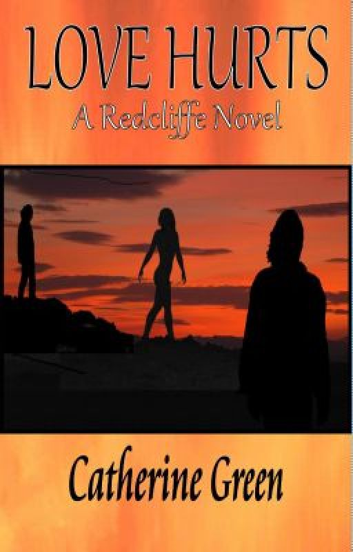 Love Hurts (A Redcliffe Novel) - Book 1 by SpookyMrsGreen