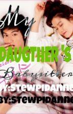 My Daughter 's Babysitter by Stewpidanne