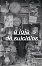 A Loja de Suicídios by VanyBolachas