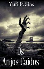 Os Anjos Caídos by YuriSins