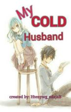 My COLD Husband by htenywg_edajab
