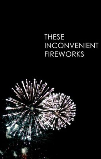 This Inconvenient Fireworks