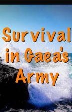 Survival in Gaea's Army by fangirl_06