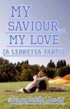 My Saviour...My Love (A Leonetta Fanfic) 3 by HugeViolettaFan123