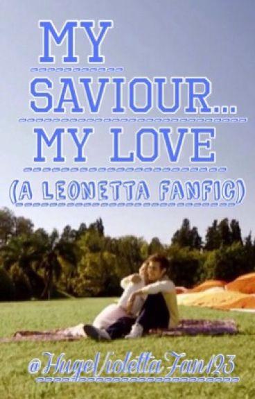 My Saviour...My Love (A Leonetta Fanfic) 3