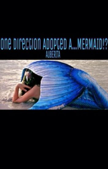 One Direction Adopted a...Mermaid!?