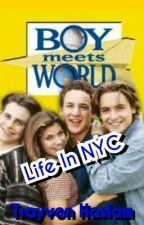 Boy Meets World: Life In NYC by trayvonhaslam