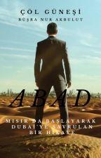 #ABAD SERİSİ# Abad: Bir Arap Hikayesi ( Düzenleniyor ) by kumralhatun_