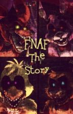FNAF The Story by WolfDream2