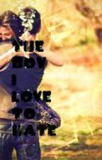 The Boy I Love To Hate by Demigod_Directioner