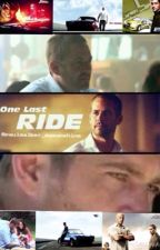 One Last Ride... (A fast and furious fanfic) by Sophie_Bellarke