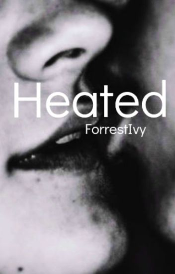 Heated (A Harry Styles Fanfiction)