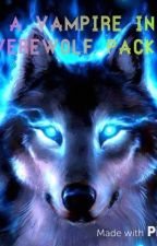 I'm a vampire with a werewolf pack *Derek Hale love Story* by MoraHenary