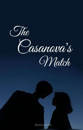 The Casanova's Match  by missAuthorM