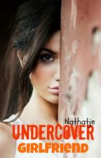 Undercover girlfriend •1 by Nathatje