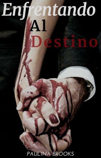Enfrentando Al Destino (Destino #3)