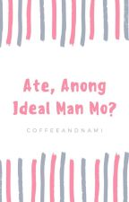 Ate, Anong Ideal Man Mo? [One Shot] by coffeeandnami