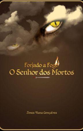 Forjado a Fogo - O Senhor dos Mortos by jonesgoncalves