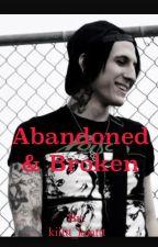 Abandoned & Broken (Jacky Vincent Love Story) by kiittt_kaattt