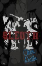 Sleuth    H.S. by CherDalie