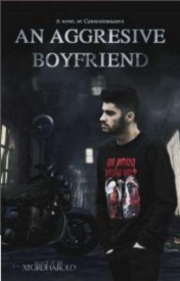 An Aggressive Boyfriend (Zayn Malik)