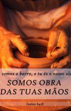 O Vaso e o Oleiro by IsaMaraOliveiraa