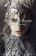 The Rebel Flame by CallingFromAbove
