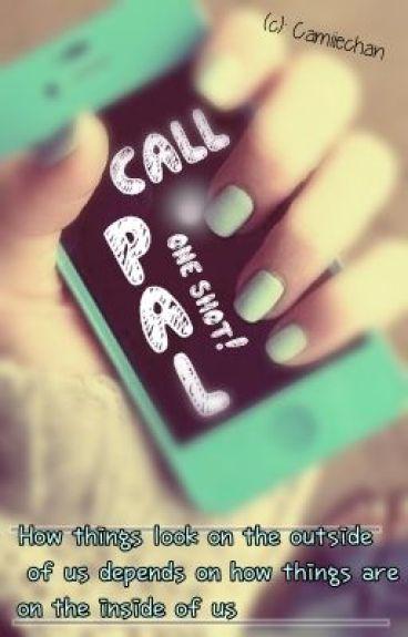 Call Pal (One shot) by camiiechan