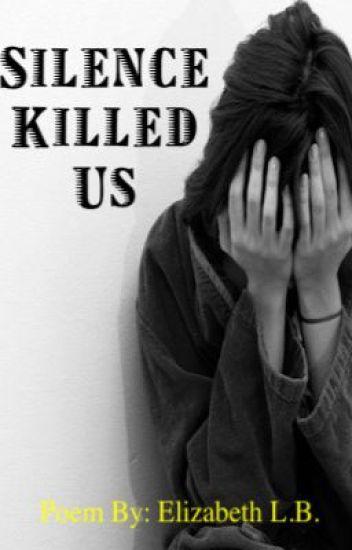 Silence Killed Us