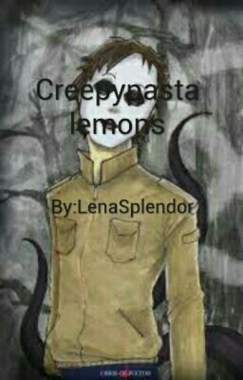 Creepypasta lemons (Requests Are Closed)