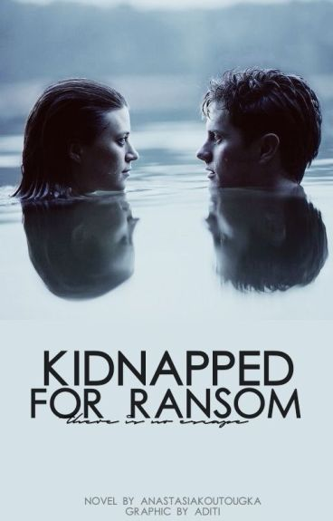 Kidnapped For Ransom #Wattys2016