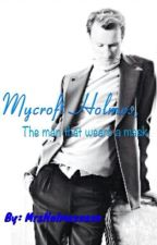 Mycroft Holmes, The man that wears a mask by MrsHolmesxoxo