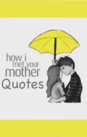 HIMYM Quotes by StupidAndRandom