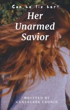 "Her Unarmed Savior (Previously ""The Bad Boy Is My Stalker?"")  by annielach_"